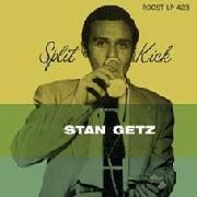 "GETZ, STAN - SPLIT KICK (10"")"