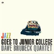 BRUBECK, DAVE -QUARTET- - JAZZ GOES TO JUNIOR COLLEGE (NL)