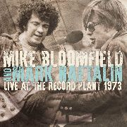 BLOOMFIELD, MIKE -& MARK NAFTALIN- - LIVE AT THE RECORD PLANT 1973