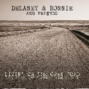 DELANEY & BONNIE & FRIENDS - LIVIN' ON THE OPEN ROAD