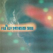 BLEY, PAUL - PAUL BLEY SYNTHESIZER SHOW