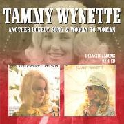 WYNETTE, TAMMY - ANOTHER LONELY SONG/WOMAN TO WOMAN