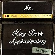 MR. T EXPERIENCE - KING DORK APPROXIMATELY, THE ALBUM