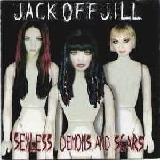 JACK OFF JILL - SEXLESS DEMONS & SCARS