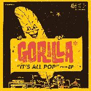 GORILLA* - IT'S ALL POP (YELLOW)