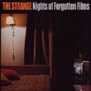 STRANGE, THE - NIGHTS OF FORGOTTEN FILMS
