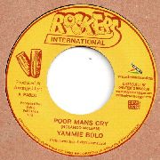 YAMMIE BOLO - POOR MANS CRY/VERSION