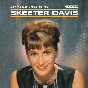 DAVIS, SKEETER - LET ME GET CLOSE TO YOU