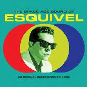 ESQUIVEL - THE SPACE AGE SOUND OF ESQUIVEL