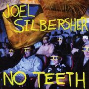 SILBERSHER, JOEL - NO TEETH