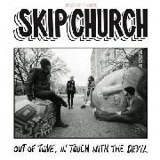SKIP CHURCH - OUT OF TUNE, IN TOUCH WITH THE DEVIL