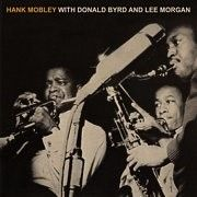 MOBLEY, HANK -SEXTET- - HANK MOBLEY WITH DONALD BYRD AND LEE MORGAN