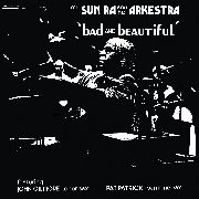SUN RA & HIS ARKESTRA - BAD AND BEAUTIFUL (IT)