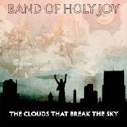 BAND OF HOLY JOY - CLOUDS THAT BREAK THE SKY (3CD)