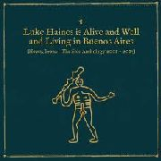 HAINES, LUKE - IS ALIVE AND WELL AND LIVING IN BUENOS AIRES (4CD)