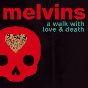 MELVINS - A WALK WITH LOVE & DEATH (2LP)