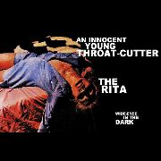 AN INNOCENT YOUNG THROAT-CUTTER/THE RITA - WIDE-EYED IN THE DARK