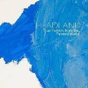 HEADLAND - TRUE FLOWERS FROM THIS PAINTED WORLD