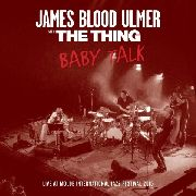 ULMER, JAMES BLOOD -WITH THE THING- - BABY TALK