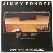PONDER, JIMMY - DOWN HERE ON THE GROUND