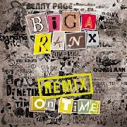 BIGA*RANX - ON TIME REMIX