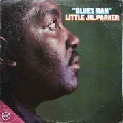 PARKER, LITTLE JR. - BLUES MAN