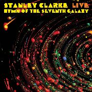 CLARKE, STANLEY - LIVE... HYMN OF THE SEVENTH GALAXY