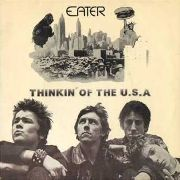EATER - THINKING OF THE USA/MICHAEL'S MONETARY SYSTEM