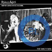 POISON IDEA - DARBY CRASH RIDES AGAIN