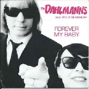 DAHLMANNS - FOREVER MY BABY/THE LAST TIME