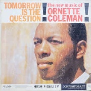 COLEMAN, ORNETTE - TOMORROW IS THE QUESTION! (USA)