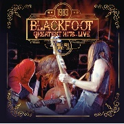 BLACKFOOT - 1983 GREATEST HITS... LIVE