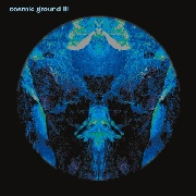 COSMIC GROUND - III