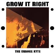 ORANGE KYTE - GROW IT RIGHT