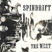 SPINDRIFT - THE WEST