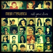 MEAN FREQUENCY - ALL YOUR LIVES