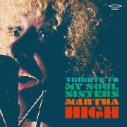 HIGH, MARTHA - TRIBUTE TO MY SOUL SISTERS