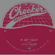 LITTLE WALTER - IT AIN'T RIGHT/WHO