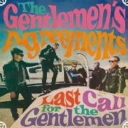 GENTLEMEN'S AGREEMENTS - LAST CALL FOR THE GENTLEMEN