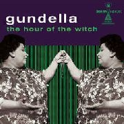 GUNDELLA - THE HOUR OF THE WITCH