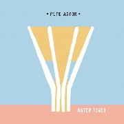 ASTOR, PETER - WATER TOWER/WHAT A WORLD