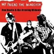 BRODIE, DAM -& THE GRIEVING WIDOWS- - MY FRIEND THE MURDER