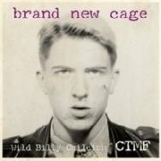 CHILDISH, BILLY -& CTMF- - BRAND NEW CAGE
