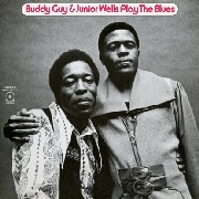 GUY, BUDDY -& JUNIOR WELLS- - PLAY THE BLUES