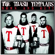 TRASH TEMPLARS - DOWN AND OUT!