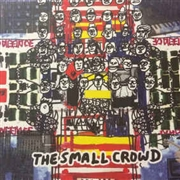 SMALL CROWD - THE SMALL CROWD