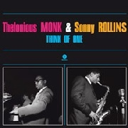 MONK, THELONIOUS -& SONNY ROLLINS- - THINK OF ONE