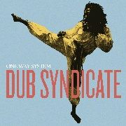 DUB SYNDICATE - ONE WAY SYSTEM (2LP)
