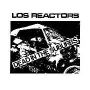LOS REACTORS - DEAD IN THE SUBURBS