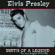 PRESLEY, ELVIS - BIRTH OF A LEGEND: THE SUN SINGLES 1955-1956